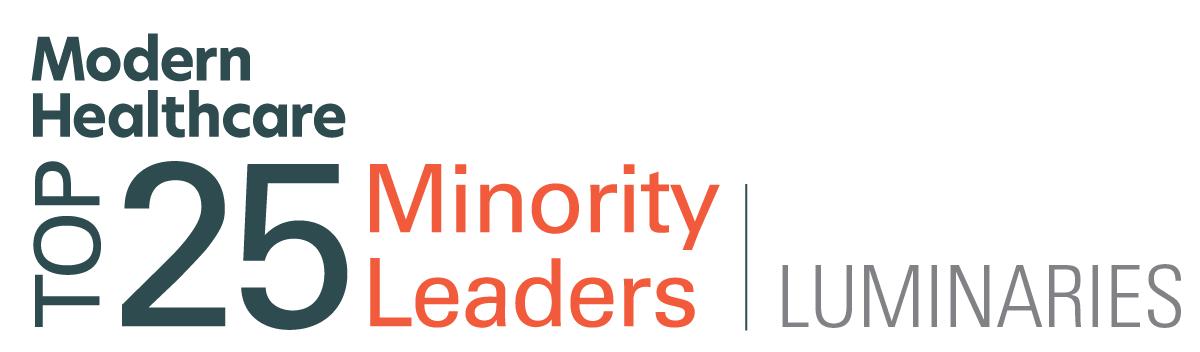 Modern Healthcare Top 25 Minority Leaders | Luminaries
