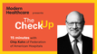 The Check Up: Chip Kahn of the Federation of American Hospitals