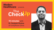 The Check Up: Dr. Sanjeeb Khatua of UnityPoint Clinic