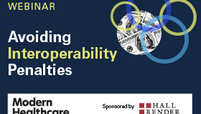 Webinar: Avoid interoperability penalties. Modern Healthcare. Sponsored by Hall Render