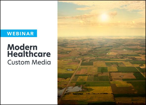 modern healthcare custom media webinar rural health