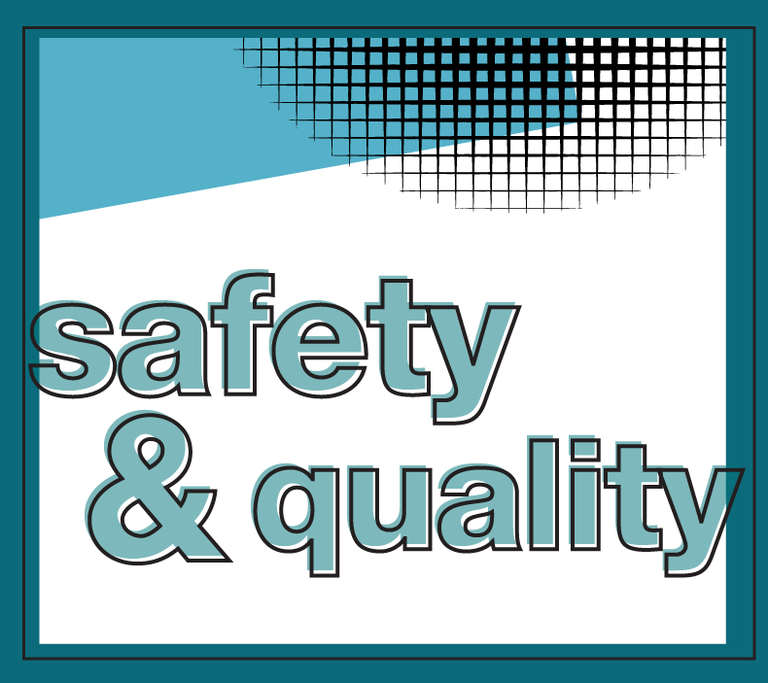 Safety & quality