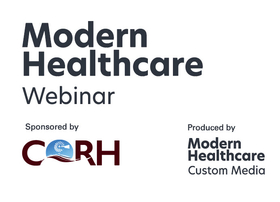 Modern Healthcare Custom Media CORH Webinar logo lockup