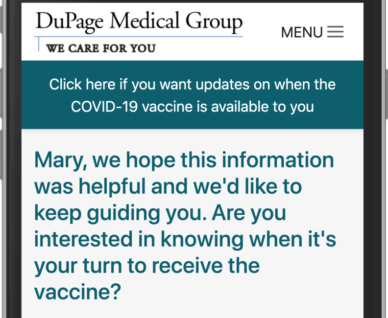 "A phone screen showing the question, ""Mary we hope this information was helpful and we'd like to keep guiding you. Are you interested in knowing when it's your turn to receive the vaccine?"""