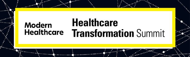Healthcare Transformation Summit   Modern Healthcare header image